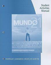 Student Activities Manual for Samaniego/Rojas/Ohara/Alarcon's Mundo 21, , Samani