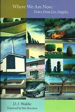 Where We Are Now: Notes from Los Angeles by D.J. Waldie 2004, Paperback (Signed)