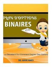 Plan d'options Binaires : La Sécrètent Sur Comment Gagner des Options by Mark...