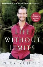 Life Without Limits: Inspiration for a Ridiculously Good Life (Paperback or Soft