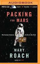 NEW Packing for Mars: The Curious Science of Life in the Void by Mary Roach