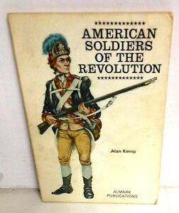 ALMARK BOOK American Soldiers of the Revolution by A. Kemp op 1972 1st Ed color
