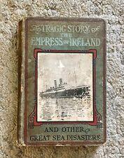 1914 LOGAN MARSHALL BOOK TRAGIC STORY EMPRESS IRELAND CANADIAN PACIFIC TITANIC