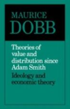 Theories of Value and Distribution Since Adam Smith: Ideology and Economic Theor