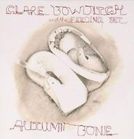 CLARE BOWDITCH AND THE FEEDING SET Autumn Bone CD BRAND NEW
