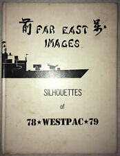 """""""Far East Images: Silhouettes of 78/79 Westpac"""" USS Davidson FF-1045 Cruise Book"""