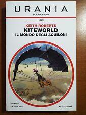 Kiteworld il mondo degli aquiloni - Keith Roberts - Urania/Mondadori - 2017 - M