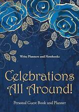 Celebrations All Around! Personal Guest Book and Planner by Write Planners...