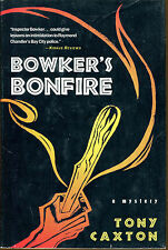 Bowker's Bonfire by Tony Caxton-First Edition in Dust Jacket-1996
