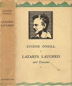 Eugene O'Neill - Lazarus Laughed and Dynamo - 1st/1st (1929 First Edition DJ)