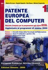 """A.DE LUCA C.ESPOSITO E.RUSSO- M.SCAPICCHIO"""" PATENTE EUROPEA DEL COMPUTER"""" VOL1°"""
