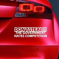 DON'T STEAL THE GOVERNMENT Sticker Funny Car Window Bumper Novelty Vinyl Decal 2