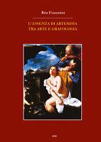 L'essenza di Artemisia tra arte e grafologia  di Rita Fiorentini,  2019  - ER