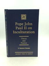 POPE JOHN PAUL II ON INCULTURATION by S. Iniobong Udoidem - 1996 - Catholic