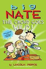 Big Nate: Big Nate : The Crowd Goes Wild! by Lincoln Peirce (2014, UK-Paperback)