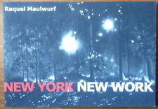 Raquel Maulwurf - New York New York - Jeroen Dijkstra - Living gallery - 2011