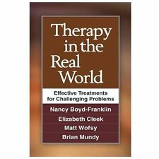 Therapy in the Real World : Effective Treatments for Challenging Problems by...