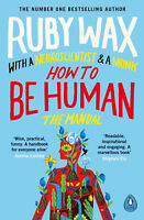 How to Be Human: The Manual by Ruby Wax - Book About Happiness and Mindfulness