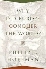 The Princeton Economic History of the Western World: Why Did Europe Conquer...