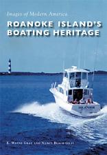 Roanoke Island's Boating Heritage [Images of Modern America] [NC]