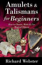Amulets and Talismans for Beginners : How to Choose, Make and Use Magical...