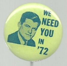 TED KENNEDY, WE NEED YOU IN 72 PRESIDENT HOPEFUL POLITICAL PIN