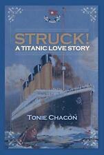 Struck! a Titanic Love Story (Paperback or Softback)