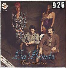 """LA BIONDA - Baby make love - VINYL 7"""" 45 LP 1979 VG+/VG- CONDITION"""