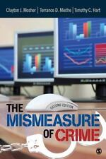 The Mismeasure Of Crime: By Clayton J. Mosher, Dr. Terance D. Miethe, Timothy...