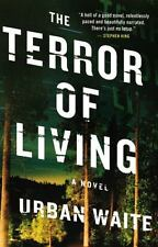 The Terror of Living by Urban Waite (2011, Hardcover)