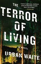 The Terror of Living: A Novel Waite, Urban Hardcover