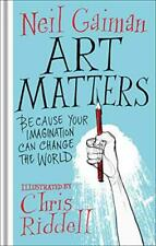 Art Matters by Gaiman, Neil, NEW Book, FREE & FAST Delivery, (Hardcover)