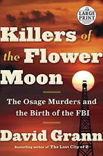 Killers of the Flower Moon: The Osage Murders and Birth of the FBI (Large Print)