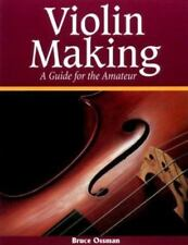 Violin Making: A Guide for the Amateur by Ossman, Bruce