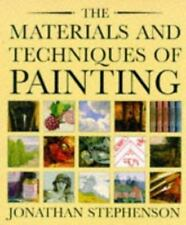 Materials and Techniques of Painting by Jonathan Stephenson Reprint 1997
