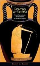 Pointing at the Past : From Formula to Performance in Homeric Poetics  Like New