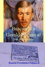 Buscando a Gerald Brenan Al Sur de Granada by Ramon Fernandez Palmeral (2012,...