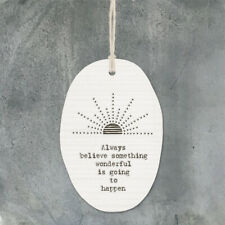 East of India Porcelain Hanging Sign Sunrise, Always believe... Keepsake Gift