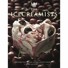 The Icecreamists: Boutique ice creams and other guilty pleasures to make and enj