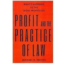 Profit and the Practice of Law: What's Happened to the Legal Profession