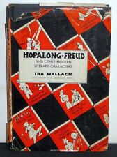 Hopalong-Freud and Other Modern Literary Characters Ira Wallach Hcdj 1951 1st