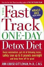 The Fast Track Detox Diet : The Smart, Healthy Way to Lose up to 8 Pounds...