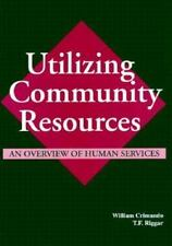 Utilizing Community Resources:  An Overview of Human Services