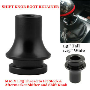 For Manual Transmission Gear Shifter M10X1.25 Shift Knob Boot Retainer Adapter