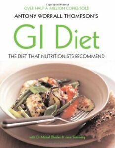 Antony Worrall Thompson's GI Diet: Use the Glycaemic Index to Find the Carbs .