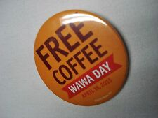 "WAWA C-STORE FREE COFFEE WAWA DAY APRIL 16, 2015 YELLOW 3"" DIAMETER PIN"
