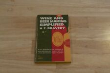 Wine and Beer Making Simplified by H.E. Bravery, 1972 paperback