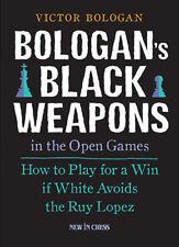 Bologan's Black Weapons in the Open Games (Chess Book)