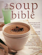 The Soup Bible. All the soups you will ever need in one inspirational collection