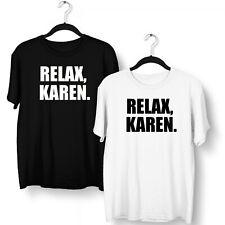 Relax Karen T Shirt Z022 Don't Be A Karen Meme Joke Funny Rude Offensive Unisex